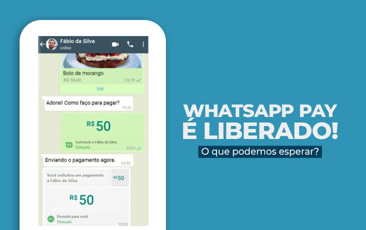 WhatsApp Pay está liberado no Brasil! Confira como o app funciona